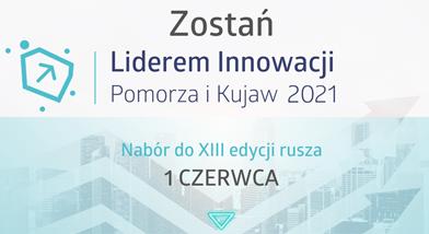 XIII edycja konkursu Liderów Innowacji Pomorza iKujaw 2021