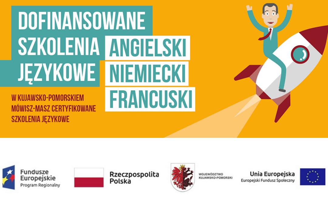 """Projekt """"W Kujawsko-Pomorskiem mówisz-masz certyfikowane szkolenia językowe"""""""
